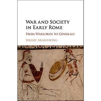 Oorlog en maatschappij in vroege Rome door Jeremy Armstrong