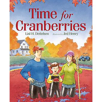 Time for Cranberries by Lisl H Detlefsen & Illustrated by Jed Henry