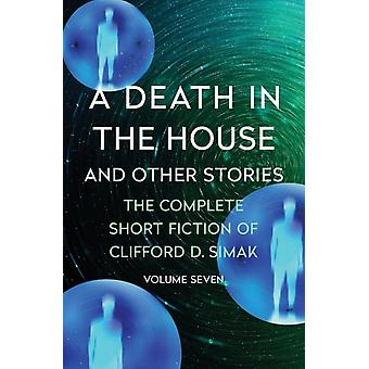 A Death in the House And Other Stories by Clifford D. Simak