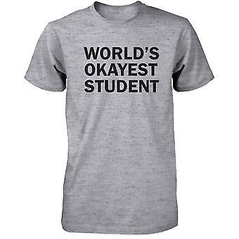 Terug naar School's werelds mannen grijs T-Shirt Okayest Student grappige Tee voor Campus