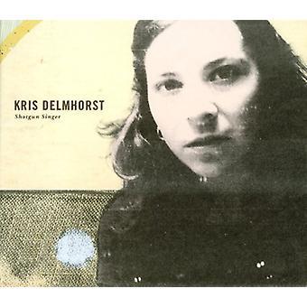 Kris Delmhorst - Shotgun Singer [CD] USA import