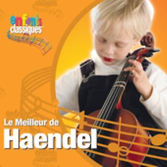 Enfants Classiques - Enfants Classiques: Le Meilleur De Haendel [CD] USA import