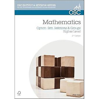 IB Mathematics Sets Relations amp Groups For Exams from 2014 par Peter Gray