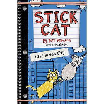 Stick Cat - katter i staden av Tom Watson - 9780062411020 bok
