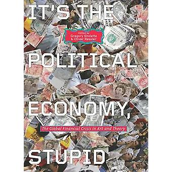 It's the Political Economy - Stupid - The Global Financial Crisis in A