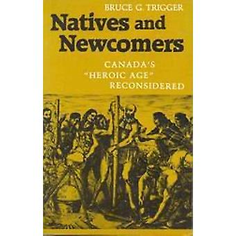 """Natives and Newcomers - Canada's """"Heroic Age"""" Reconsidered b"""