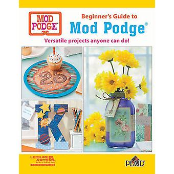 Beginner's Guide to Mod Podge - Versatile Projects Anyone Can Do! by P