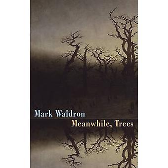 Meanwhile - bomen door Mark Waldron - 9781780372969 boek