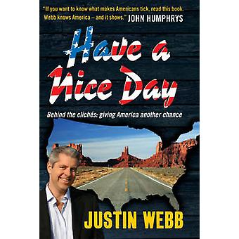 Have a Nice Day - Behind the Cliches - Giving America Another Chance by