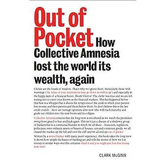 Out of Pocket - How Collective Amnesia Lost the World Its Wealth - Aga