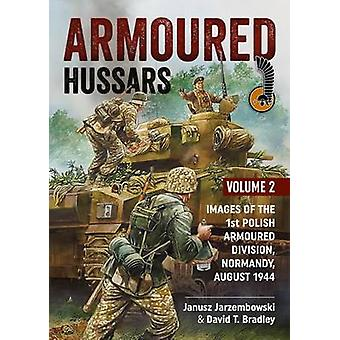 Armoured Hussars 2 - Images of the 1st Polish Armoured Division - Norm