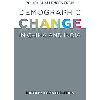 Policy Challenges from Demographic Change in China and India by Karen