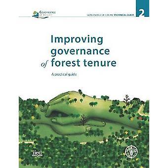 Verbetering van de Governance van Forst Tenure - een praktische gids door Food and A