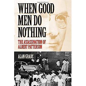 När goda män gör ingenting: Mordet på Albert Patterson