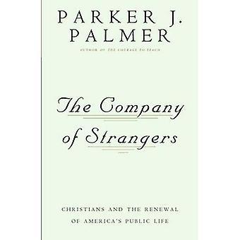Företaget av främlingar: kristna och förnyelse av USA: s offentliga livet (företag av främlingar Ppr)