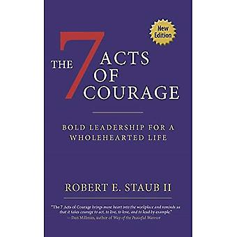 7 Acts of Courage: Bold Leadership for a Wholehearted Life
