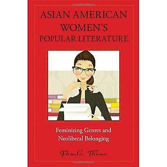 Asian American Women's populaire literatuur: vrouwelijker Genres en neoliberale behoren (Amerikaanse literatuur-initiatief)
