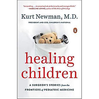 : Heilung ein Chirurg Kindergeschichten aus den Grenzen der Kinderheilkunde