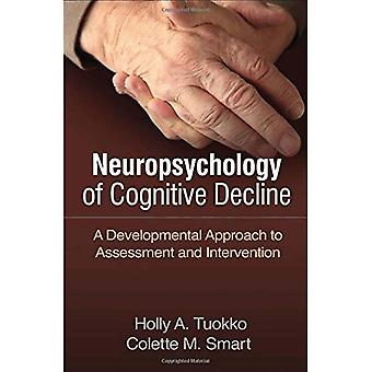 Neuropsychology of Cognitive� Decline: A Developmental Approach to Assessment and Intervention `
