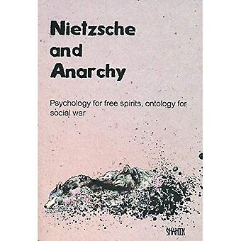 Nietzsche og anarki: psykologi for gratis brennevin, ontologi for sosiale krig