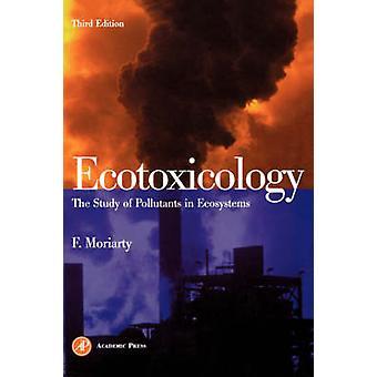 De studie van verontreinigende stoffen in ecosystemen door Moriarty & Frank ecotoxicologie