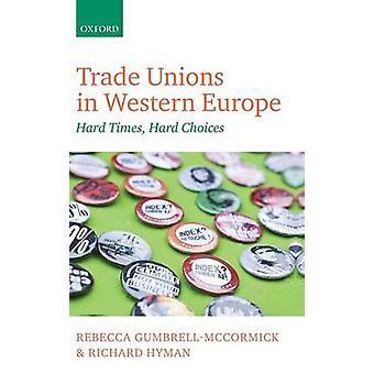 Les syndicats en Europe occidentale des choix difficiles moments difficiles par GumbrellMcCormick & Rebecca