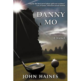Danny Mo a Novel by Haines & John