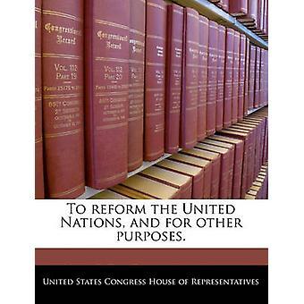 Att reformera FN och för andra ändamål. vid Förenta staternas kongress hus av företrädare