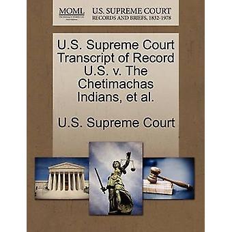 Stati Uniti Corte suprema trascrizione di Record USA v. il Chetimachas indiani et al., dalla Corte Suprema degli Stati Uniti