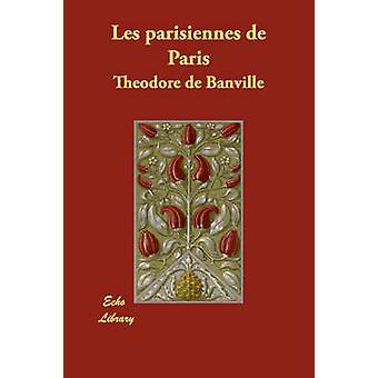 Les Parisiennes de Paris door De Banville & Thodore