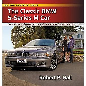 Das klassische BMW 5Series M Auto öffnen Sie die Tür zu einem erhöhten Lebensstil von Hall & Robert P.