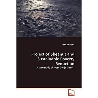 Project of Sheanut and Sustainable Poverty Reduction by Akuleme & John