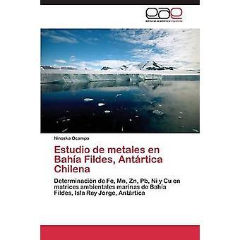 Estudio de metales en Baha Fildes Antrtica Chilena por Ocampo Ninoska