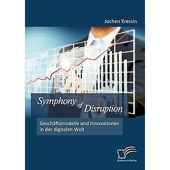 Symphonie de perturbation Geschftsmodelle und Innovationen dans der digitalen Welt par Kressin & Jochen