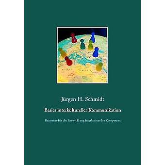 Grunderna interkultureller Kommunikation av Schmidt & Jrgen H.