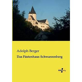 Das Fstenhaus Schwarzenberg par Berger et Adolph
