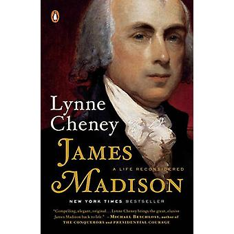 James Madison - A Life Reconsidered by Lynne Cheney - 9780143127031 Bo