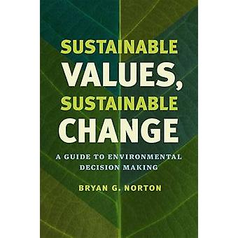 Sustainable Values - Sustainable Change - A Guide to Environmental Dec