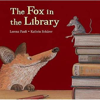 The Fox in the Library by Lorenz Pauli - Kathrin Scharer - 9780735842