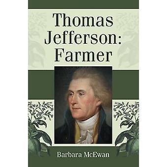Thomas Jefferson - Farmer by Barbara McEwan - 9780786467327 Book