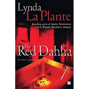 The Red Dahlia by Lynda La Plante - 9781416532194 Book