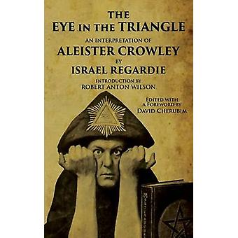 The Eye in the Triangle - An Interpretation of Aleister Crowley by Isr