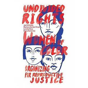 Undivided Rights - Women of Color Organizing for Reproductive Justice