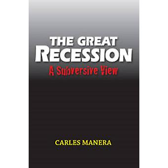 Great Recession - A Subversive View by Carles Manera - 9781845196035 B