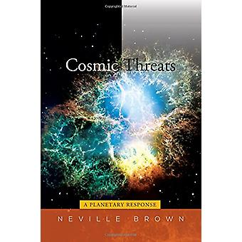 Cosmic Threats - A Planetary Response by Neville Brown - 9781845197704