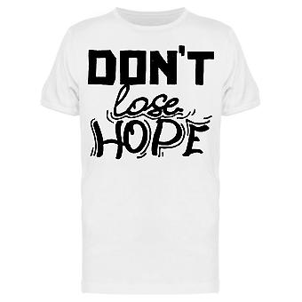 Dont Lose Hope Tee Men-apos;s -Image par Shutterstock