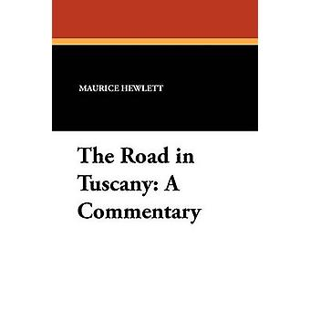 The Road in Tuscany A Commentary by Hewlett & Maurice