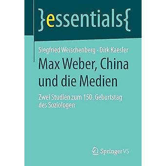 Max Weber China und die Medien by Weischenberg & Siegfried