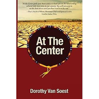 At The Center by Van Soest & Dorothy