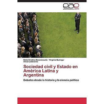 Sociedad Civil y Estado en America Latina y Argentina door Basconzuelo Celia Cristina